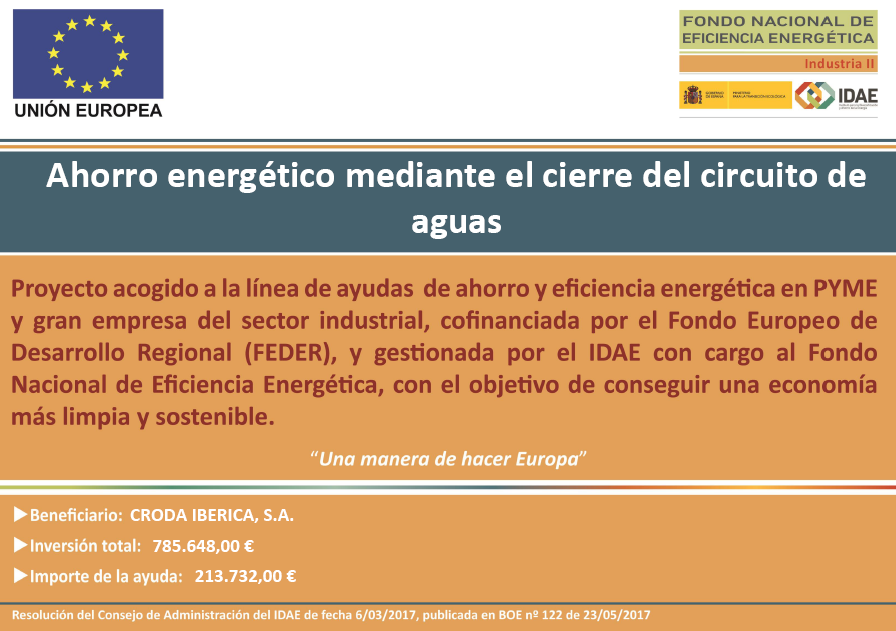 Croda Iberica, S.A. has received funding for its energy saving and efficiency project: Energy saving through the closure of the water circuit.